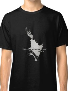 You are always here to me (black) II Classic T-Shirt