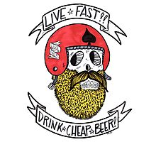 LIVE FAST DRINK CHEAP BEER Photographic Print