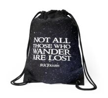Not All Those Who Wander Are Lost Drawstring Bag