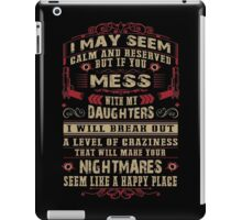 Don't Mess with my Daughters iPad Case/Skin