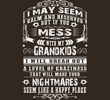 Don't mess with my Grandkids Unisex T-Shirt