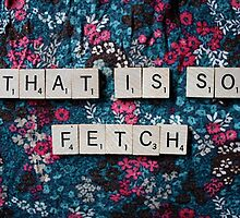 That is so fetch by thefanbuisness