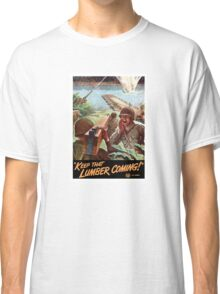 Keep That Lumber Coming -- WWII Classic T-Shirt