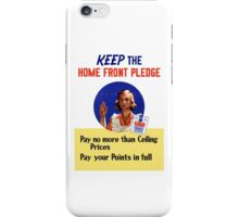 Keep The Home Front Pledge -- WWII iPhone Case/Skin