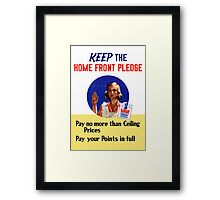 Keep The Home Front Pledge -- WWII Framed Print
