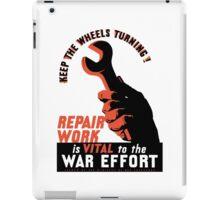 Repair Work Is Vital To The War Effort -- WWII iPad Case/Skin