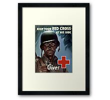 Keep Your Red Cross At His Side Framed Print