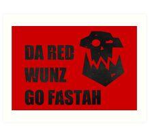 Da Red Wunz go Fastah Art Print