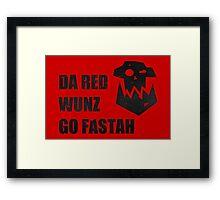 Da Red Wunz go Fastah Framed Print