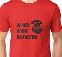 Da Red Wunz go Fastah Unisex T-Shirt