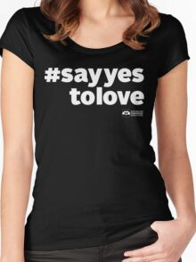 # Say Yes To Love (white text) Women's Fitted Scoop T-Shirt