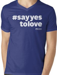 # Say Yes To Love (white text) Mens V-Neck T-Shirt
