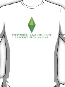 Learning life from the Sims T-Shirt