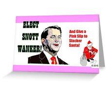 Snott Wanker Greeting Card