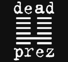 Dead Prez Hip Hop by BehindTheMouse