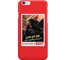 Choose The Navy -- WW2 Recruiting iPhone Case/Skin