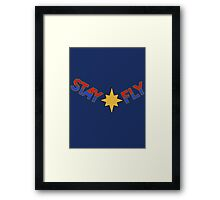 Stay Fly Framed Print