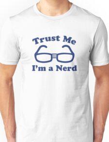 Trust Me I'm A Nerd Unisex T-Shirt