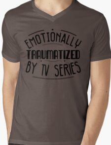 emotionally traumatized by tv series #black Mens V-Neck T-Shirt