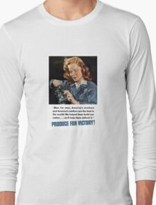 Produce For Victory -- WWII Long Sleeve T-Shirt