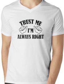 Trust Me I'm Always Right Mens V-Neck T-Shirt