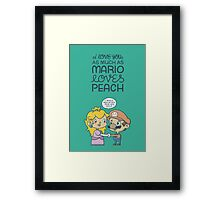 I love you as much as Mario loves Peach Framed Print
