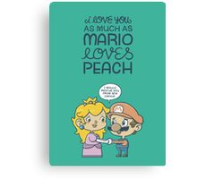 I love you as much as Mario loves Peach Canvas Print