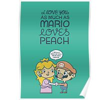 I love you as much as Mario loves Peach Poster