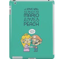 I love you as much as Mario loves Peach iPad Case/Skin