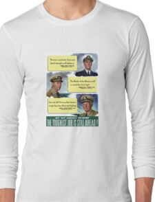 The Toughest Job Is Still Ahead -- WWII Long Sleeve T-Shirt