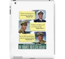 The Toughest Job Is Still Ahead -- WWII iPad Case/Skin