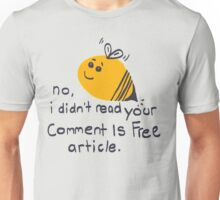 """""""Comment Is Free"""" Bee Unisex T-Shirt"""