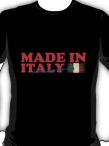 Made in Italy (a long, long time ago) T Shirt T-Shirt