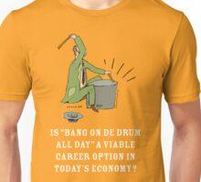 Bang de Drum all Day Unisex T-Shirt