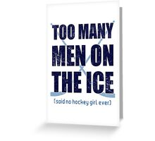 Hockey, Too Many Men On The Ice Greeting Card