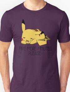 Five more minute please T-Shirt