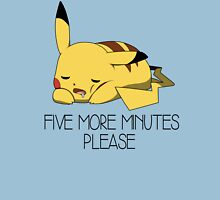 Five more minute please T-Shirt