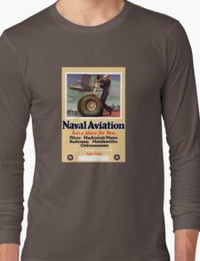 Naval Aviation Has A Place For You -- WWII Long Sleeve T-Shirt
