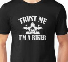 Trust Me I'm A Biker Unisex T-Shirt