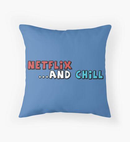 Netflix & Chill? Throw Pillow