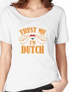 Trust Me I'm Dutch Women's Relaxed Fit T-Shirt
