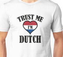 Trust Me I'm Dutch Unisex T-Shirt