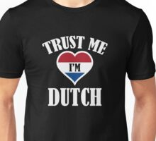 Trust Me I'm Dutch Unisex T-Shirt