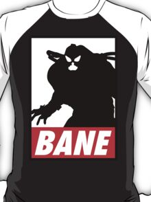 OBEY me for I am BANE T-Shirt
