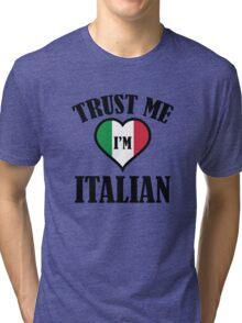 Trust Me I'm Italian Tri-blend T-Shirt
