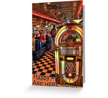 Happy Days are Here Again Greeting Card