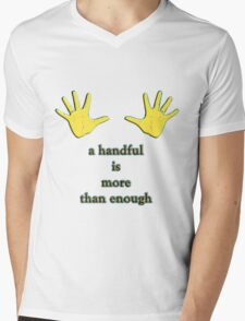 a handful is more than enough Mens V-Neck T-Shirt