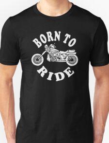 Born To Ride Motorbike Unisex T-Shirt