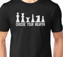 Choose Weapon Chess Unisex T-Shirt