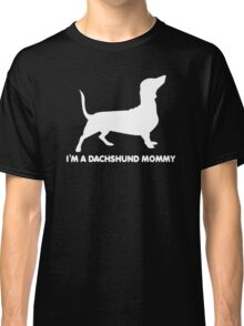 Dachshund Mommy Dogs Classic T-Shirt